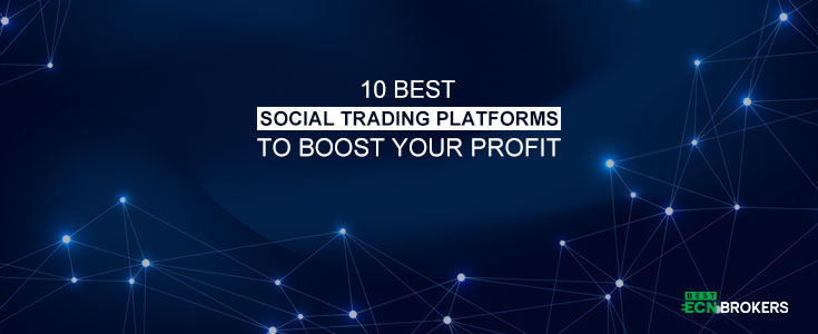 10 Best Social Trading Platforms to Boost your Profit
