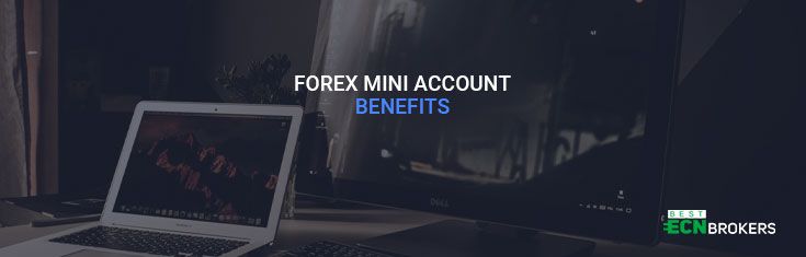 Forex Mini Account Benefits