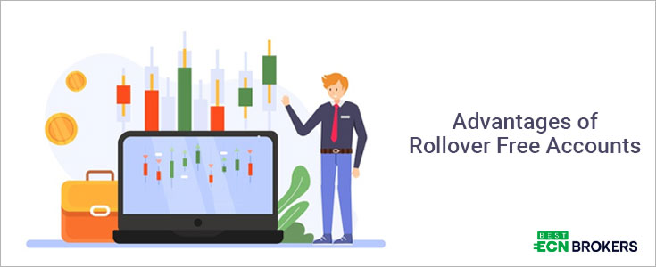 Advantages of Rollover Free Accounts